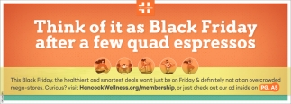 Think Of It As Black Friday After A Few Quad Espressos