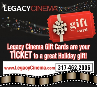 Legacy Cinema Gift Cards Are Your Ticket To A Great Holiday Gift!